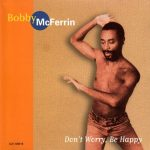 bobby mcferrin don't worry, be happy single