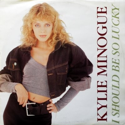 kylie minogue i should be so lucky single