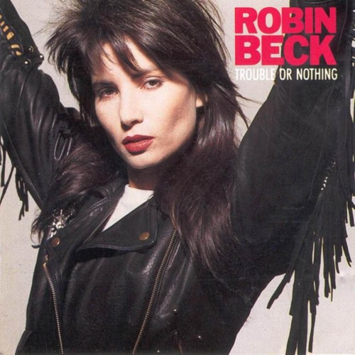 robin beck trouble or nothing album
