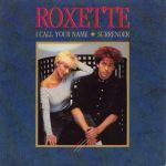 roxette i call your name surrender single
