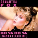 samantha fox do ya do ya (wanna please me)