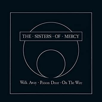 sisters of mercy walk away poison door on the wire single