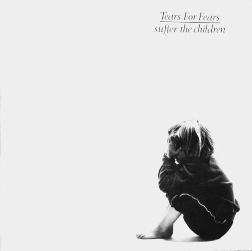 tears for fears suffer the children single