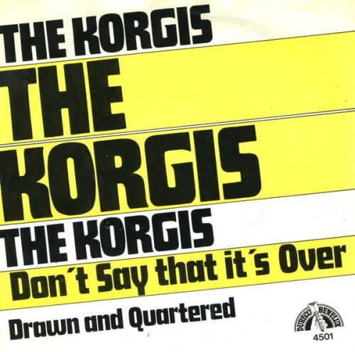 the korgis don't say it's over drawn and quartered single
