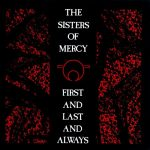 the sisters of mercy the first and last and always