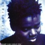 tracy chapman baby can i hold you single