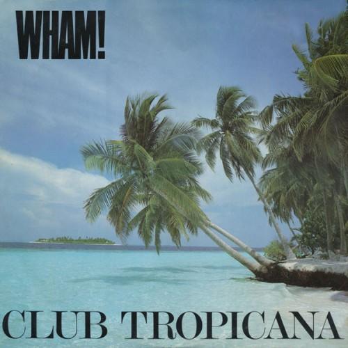 wham club tropicana single